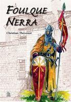 Couverture du livre « Foulque Nerra » de Christian Thevenot aux éditions Editions Sutton