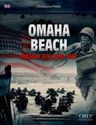 Couverture du livre « Omaha Beach ; tuesday 6th june 1944 » de Christophe Prime aux éditions Orep