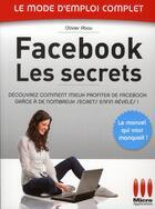 Couverture du livre « Facebook ; les secrets » de Olivier Abou aux éditions Micro Application