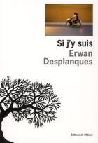 Couverture du livre « Si j'y suis » de Erwan Desplanques aux éditions Editions De L'olivier