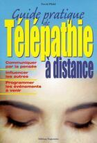 Couverture du livre « Guide pratique de télépathie à distance » de David Phild aux éditions Trajectoire