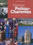 Couverture du livre « Histoire du Poitou-Charentes des Provinces à la Région » de Jean-Marie Augustin aux éditions Geste