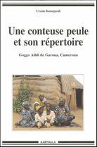 Couverture du livre « Une conteuse peule et son répertoire ; coggo addi de garoua, Cameroun » de Ursula Baumgardt aux éditions Karthala
