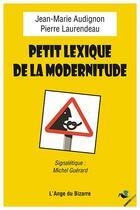 Couverture du livre « Petit lexique de la modernitude » de Pierre Laurendeau et Jean-Marie Audignon aux éditions Ginkgo