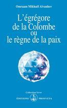 Couverture du livre « L'égrégore de la colombe ou le règne de la paix » de Omraam Mikhael Aivanhov aux éditions Prosveta
