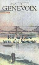 Couverture du livre « Val De Loire,Terre Des Hommes » de Maurice Genevoix aux éditions Pirot