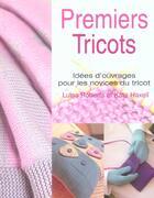 Couverture du livre « Premiers Tricots » de Luise Roberts et Kate Haxell aux éditions Soline