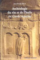 Couverture du livre « Archeologie Du Vin Et De L'Huile En Gaule Romaine » de Jean-Pierre Brun aux éditions Errance