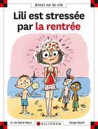 Couverture du livre « Lili est stressée par la rentrée » de Serge Bloch et Dominique De Saint-Mars aux éditions Calligram