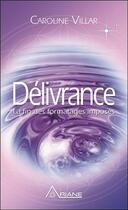 Couverture du livre « Délivrance ; la fin des formatages imposés » de Caroline Villar aux éditions Ariane