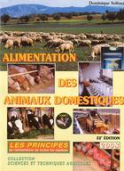 Couverture du livre « Alimentation des animaux domestiques t.1 ; les prinicipes » de Dominique Soltner aux éditions Dominique Soltner