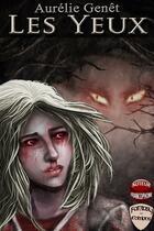 Couverture du livre « Les yeux » de Aurelie Genet aux éditions Fantasy Editions