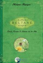 Couverture du livre « Beltane ; rituels, recettes & histoire du 1er Mai » de Melanie Marquis aux éditions Danae