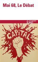 Couverture du livre « Mai 68, le débat » de Collectif aux éditions Gallimard