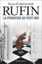 Couverture du livre « La princesse au petit moi » de Jean-Christophe Rufin aux éditions Flammarion