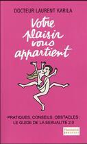Couverture du livre « Votre plaisir vous appartient » de Laurent Karila aux éditions Flammarion