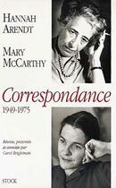 Couverture du livre « Hannah Arendt-Mary Mccarthy, Correspondance 1949-1975 » de Hannah Arendt et Mary Mccarthy aux éditions Stock