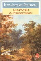 Couverture du livre « Les Reveries Du Promeneur Solitaire » de Rousseau-J.J aux éditions Lgf