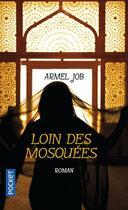 Couverture du livre « Loin des mosquées » de Armel Job aux éditions Pocket