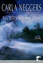 Couverture du livre « Noirs desseins » de Carla Neggers aux éditions Harlequin