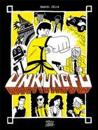 Couverture du livre « Unkungfu » de Daniel Selig aux éditions Editions Flblb