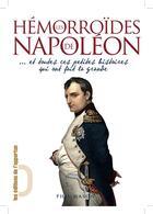 Couverture du livre « Hémorroïdes de Napoléon... et toutes ces petites histoires qui ont fait la grande » de Phil Mason aux éditions L'opportun