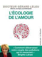 Couverture du livre « L'écologie de l'amour » de Gerard Leleu aux éditions La Musardine