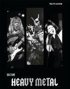 Couverture du livre « Culture heavy metal » de Philippe Margotin aux éditions Chronique