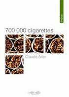 Couverture du livre « 700 000 cigarettes » de Claude Alter aux éditions Neowood Editions