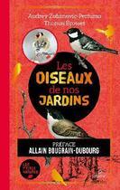 Couverture du livre « Les oiseaux de nos jardins » de Thomas Brosset et Audrey Zubanovic-Perfumo aux éditions Metive