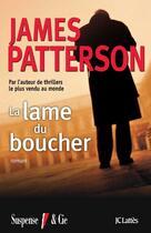 Couverture du livre « La lame du boucher » de James Patterson aux éditions Lattes
