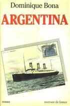 Couverture du livre « Argentina » de Dominique Bona aux éditions Mercure De France