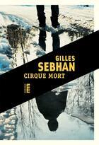 Couverture du livre « Cirque mort » de Gilles Sebhan aux éditions Rouergue
