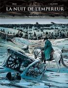Couverture du livre « La nuit de l'Empereur t.2 ; les aigles sous la neige » de Patrice Ordas et Xavier Delaporte aux éditions Bamboo