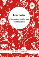 Couverture du livre « Comment on se débarrasse d'une maîtresse » de Leon Gozlan aux éditions La Part Commune