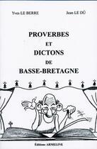Couverture du livre « Proverbes et dictons de Basse-Bretagne » de Jean Le Du et Yves Le Berre aux éditions Armeline