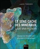 Couverture du livre « Le sens caché des minéraux, leur vrai pouvoir ; manuel de lithothérapie physique et énergétique » de Judith Tedesco aux éditions Ambre