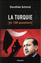 Couverture du livre « La Turquie en 100 questions » de Dorothee Schmid aux éditions Tallandier