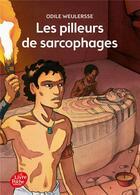 Couverture du livre « Les pilleurs de sarcophages » de Weulersse-O aux éditions Hachette Jeunesse