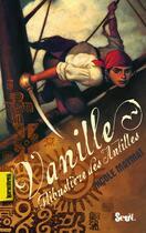 Couverture du livre « Vanille, flibustière des Antilles » de Nicole Maymat aux éditions Seuil Jeunesse
