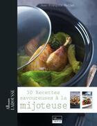 Couverture du livre « 30 recettes savoureuses à la mijoteuse » de Jean-Francois Mallet aux éditions Larousse