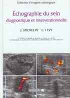 Couverture du livre « Echographie Du Sein Diagnostique Et Interventionnelle » de Jean Michelin et Laurent Levy aux éditions Elsevier-masson