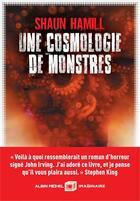 Couverture du livre « Une cosmologie de monstres » de Shaun Hamill aux éditions Albin Michel