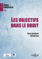 Couverture du livre « Les objectifs dans le droit » de Bertrand Faure aux éditions Dalloz