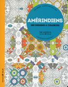 Couverture du livre « Amérindiens ; aux sources du bien-être avec le coloriage » de Eric Marson aux éditions Solar