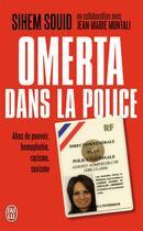 Couverture du livre « Omerta dans la police » de Jean-Marie Montali et Sihem Souid aux éditions J'ai Lu