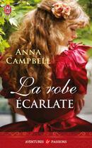Couverture du livre « La robe ecarlate » de Anna Campbell aux éditions J'ai Lu