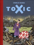 Couverture du livre « Toxic » de Charles Burns aux éditions Cornelius