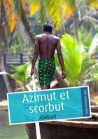 Couverture du livre « Azimut et scorbut » de Abigael aux éditions Textes Gais
