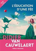 Couverture du livre « L'éducation d'une fée » de Didier Van Cauwelaert aux éditions Les Editions Retrouvees
